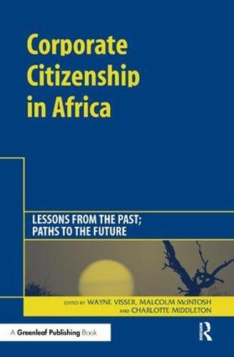 Corporate Citizenship in Africa: Lessons from the Past; Paths to the Future by Routledge