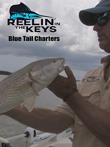 Reelin' In The Keys- Blue Tail Charters]()