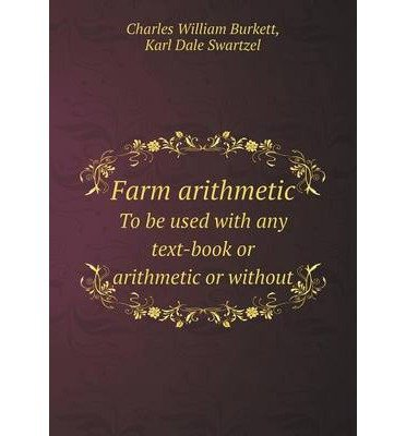 Farm arithmetic To be used with any text-book or arithmetic or without (Paperback) - Common PDF