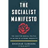 The Socialist Manifesto: The Case for Radical Politics in an Era of Extreme Inequality