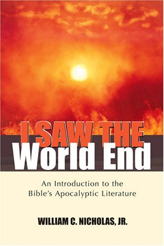 I Saw the World End: An Introduction to the Bible's Apocalyptic - Deryck Cooke