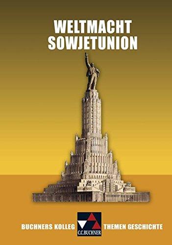 Buchners Kolleg. Themen Geschichte / Weltmacht Sowjetunion: Aufstieg und Niedergang