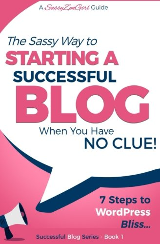 Starting a Successful Blog when you have NO CLUE! - 7 Steps