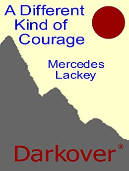 Different Kind of Courage (Darkover) by [Lackey, Mercedes]