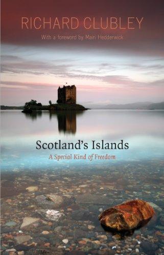 Scotland's Islands: A Special Kind of Freedom [Idioma Inglés] por Richard Clubley