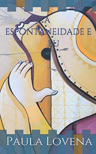 a espontaneidade e eu (Portuguese Edition)