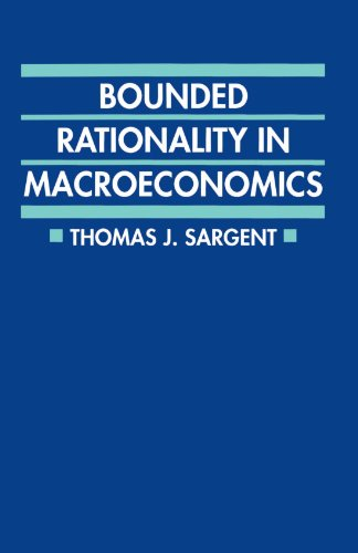 Bounded Rationality in Macroeconomics: The Arne Ryde Memorial Lectures (Clarendon Paperbacks)