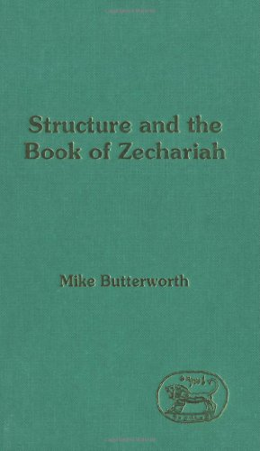 Structure and the Book of Zechariah (Jsot Supplement Series) (Library Hebrew Bible/Old Testament Studies)