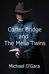 Carter Bridge and the Mesa Twins