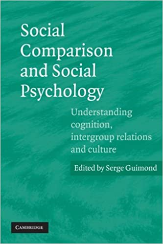 Book Social Comparison and Social Psychology: Understanding Cognition, Intergroup Relations, and Culture