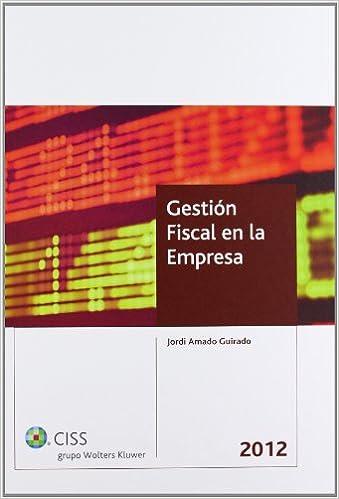 Gestión fiscal en la empresa 2012: Amazon.es: Jordi Amado Guirado: Libros