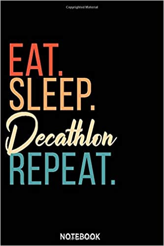 Amazon Com Eat Sleep Decathlon Repeat Notebook Blank Composition Book Decathlon Journal Sports Notebook Gift Decathlon Notebook Lined Notebook Journal Gift 110 Pages 6x9 Soft Cover Matte Finish 9781658616690 Publishing Decathlon