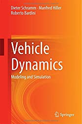 Vehicle Dynamics: Modeling and Simulation: Modelling and Simulation