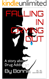 FALLING IN CRYING OUT: A story about Drug Addiction