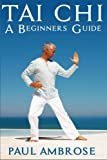 Tai Chi: Beginners Guide to Tai Chi
