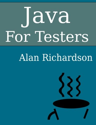 Java For Testers: Learn Java fundamentals fast ()