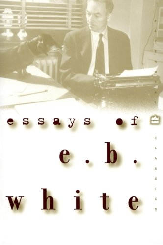 Essays Of E.B. White by E.B. White