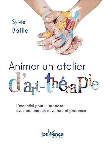 Amazon Fr Animer Un Atelier D Art Therapie L Essentiel