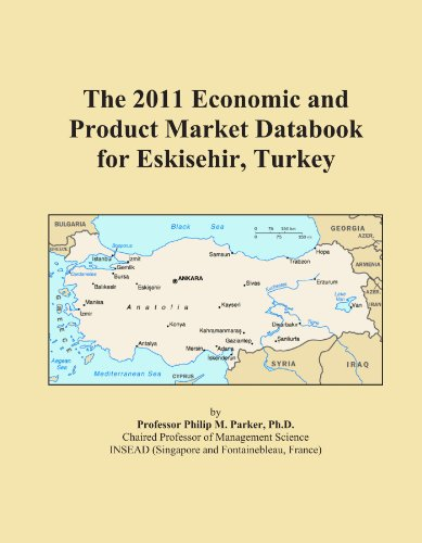- The 2011 Economic and Product Market Databook for Eskisehir, Turkey