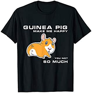 Guinea Pig Make Me Happy You Not So Much  Piggie Lover T-shirt | Size S - 5XL