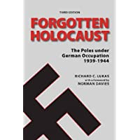 Forgotten Holocaust: The Poles Under German Occupation 1939-1944