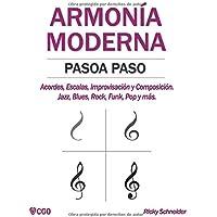 ARMONÍA MODERNA PASO A PASO: Acordes, Escalas, Improvisación