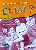 Et toi ? : Methode de francais Niveau 2 (French Edition)