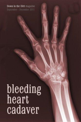 Bleeding Heart Cadaver: Down in the Dirt magazine September-December 2011 issue writings