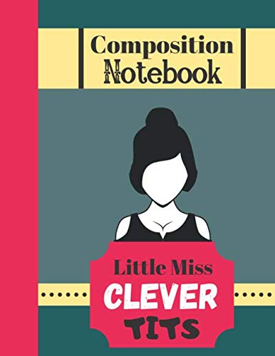 Composition Notebook - Little Miss Clever Tits: