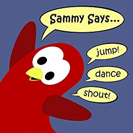 Sammy Says... (Sammy the Bird Book)
