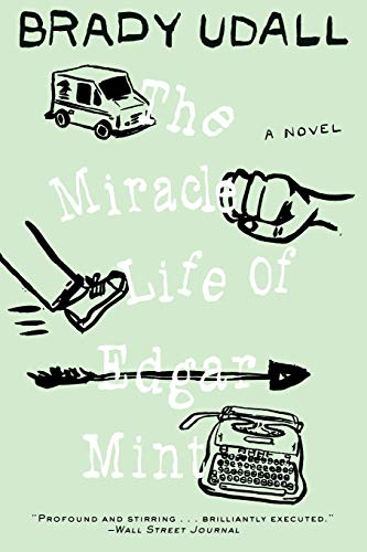 The Miracle Life of Edgar Mint: A Novel