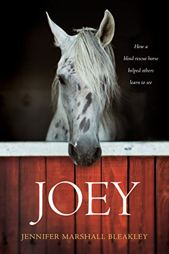 (Joey: How a Blind Rescue Horse Helped Others Learn to See)