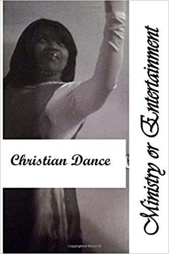 Christian Dance Ministry or Entertainment