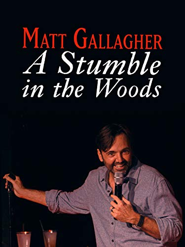 - Matt Gallagher: A Stumble In The Woods