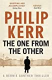 The One from the Other: Bernie Gunther Mystery 4
