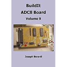 BuildIt ADC8 Board: Volume 9
