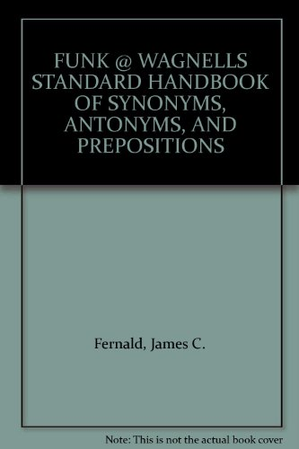 Funk and Wagnalls Standard Handbook of Synonyms, Antonyms, and Prepositions.