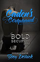 Caden's Command: A Bold Security Novel (Finding Submission Duet Book 2)