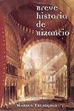 Breve Historia de Bizancio, Warren Treadgold, 8449311101
