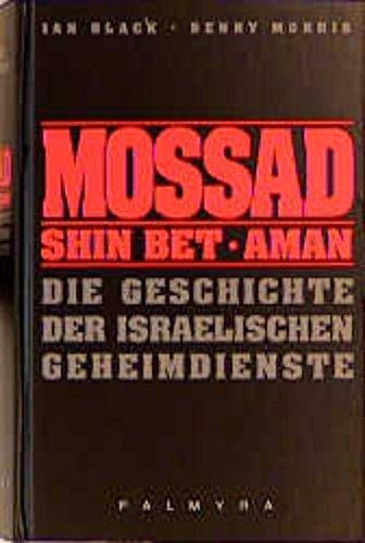 Mossad, Shin Bet, Aman: Die Geschichte der israelischen Geheimdienste