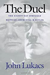 The Duel: The Eighty-Day Struggle Between Churchill and Hitler
