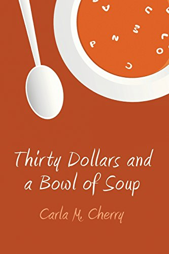 Thirty Dollars and a Bowl of Soup
