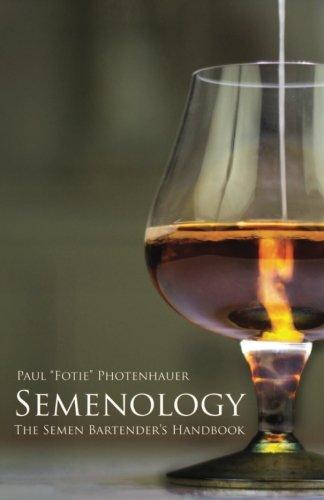 Semenology Bartenders Paul Fotie Photenhauer product image