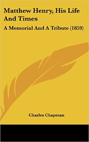 Book Matthew Henry, His Life And Times: A Memorial And A Tribute (1859)