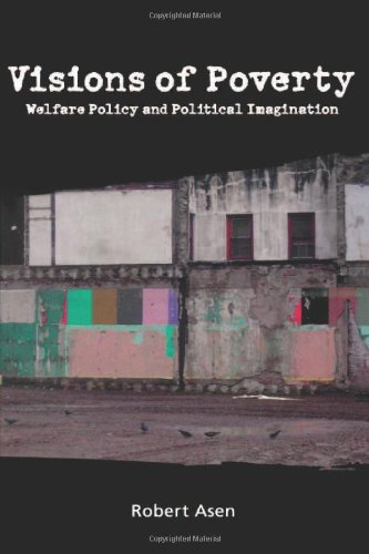 visions-of-poverty-welfare-policy-and-political-imagination-rhetoric-public-affairs