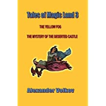 Tales of Magic Land 3: The Yellow Fog and The Mystery of the Deserted Castle