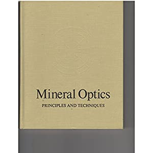 Mineral Optics: Principles and Techniques (A Series of Books in Geology)