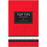 Top Tips for Girls: Real advice from real women for real life (English Edition)