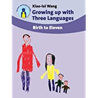 Growing up with Three Languages: Birth to Eleven: 11