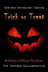 Trick or Treat: A Halloween Anthology (The Scribes Anthology Series Book 2)